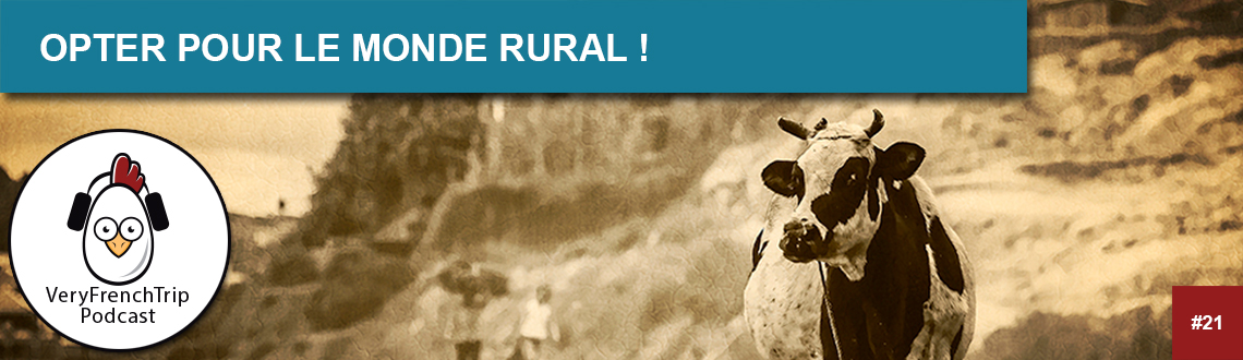 Podcast #21 : opter pour le mode rural !